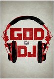 God is a DJ Music Posters