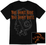 Sons of Anarchy - You Don&#39;t Ride, You Don&#39;t Vote Shirts