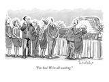 &quot;Yoo-hoo! We&#39;re all waiting.&quot; - New Yorker Cartoon Reproduction proc&#233;d&#233; gicl&#233;e Premium par Liam Walsh
