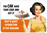 Have Your Cake Tin Sign