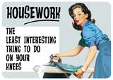 Housework Tin Sign
