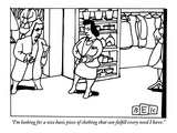 """I'm looking for a nice basic piece of clothing that can fulfill every nee…"" - New Yorker Cartoon Premium Giclee Print by Bruce Eric Kaplan"