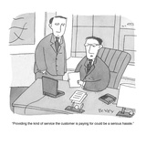 """Providing the kind of service the customer is paying for could be a serio…"" - Cartoon Giclee Print by Peter C. Vey"