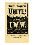 Steel Workers, Unite! Join the I.W.W., 1940 Giclee Print