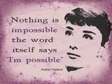 Audrey - Nothing is Impossible Plaque en métal