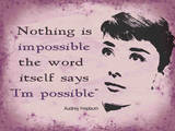 Audrey - Nothing is Impossible Tin Sign