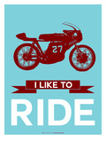 I Like to Ride 10 Print by  NaxArt