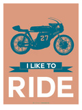 I Like to Ride 12 Poster by  NaxArt