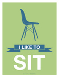 I Like to Sit 1 Print by  NaxArt