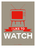 I Like to Watch 2 Posters by  NaxArt