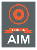 I Like to Aim 1 Poster by  NaxArt