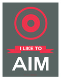 I Like to Aim 2 Posters by  NaxArt