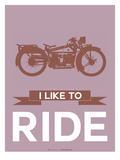 I Like to Ride 9 Posters by  NaxArt