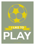 I Like to Play 1 Poster by  NaxArt