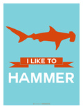 I Like to Hammer 1 Posters by  NaxArt