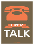 I Like to Talk 1 Posters by  NaxArt