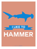 I Like to Hammer 3 Poster by  NaxArt