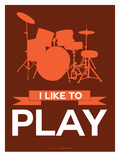 I Like to Play 4 Posters by  NaxArt