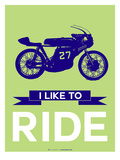 I Like to Ride 11 Poster by  NaxArt