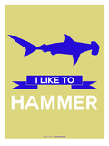 I Like to Hammer 2 Prints by  NaxArt