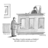 """Your Honor, I wish to introduce as Exhibit A this bullet with the victim'…"" - New Yorker Cartoon Premium Giclee Print by Mick Stevens"