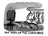 &quot;The night of the living dead.&quot;  - New Yorker Cartoon Premium Giclee Print by Lee Lorenz