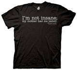 The Big Bang Theory - I'm Not Insane Shirts