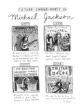 Future Career Moves of Mickael Jackson - New Yorker Cartoon Premium Giclee Print by Roz Chast