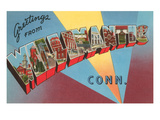Greetings from Willimantic, Connecticut Prints
