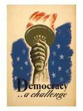 Democracy, a Challenge, Liberty Torch Prints