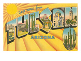 Greetings from Tucson, Arizona Prints