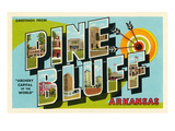 Greetings from Pine Bluff, Arkansas Posters