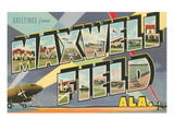 Greetings from Maxwell Field, Alabama Posters