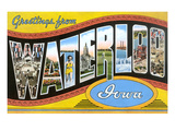 Greetings from Waterloo, Iowa Poster
