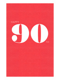 Happy 90th Print