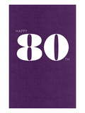 Happy 80th Print