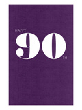 Happy 90th Prints