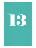Happy 13Th Prints