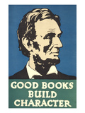 Lincoln, Good Books Build Character - Poster