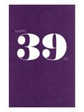 Happy 39th Art
