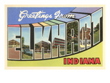 Greetings from Elkhart, Indiana Print