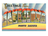 Greetings from Jamestown, North Dakota Prints
