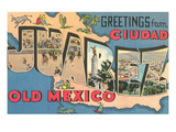 Greetings from Ciudad Juarez, Old Mexico Posters
