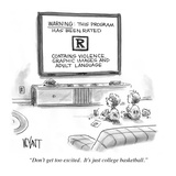 """""""Don't get too excited. It's just college basketball."""" - Cartoon Giclee Print by Christopher Weyant"""