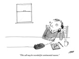 """This call may be recorded for sentimental reasons."" - New Yorker Cartoon Premium Giclee Print by Edward Steed"