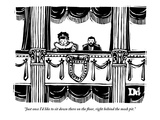 """""""Just once I'd like to sit down there on the floor, right behind the mosh …"""" - New Yorker Cartoon Giclee Print by Drew Dernavich"""