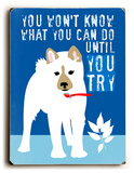 You won't know Wood Sign by Ginger Oliphant