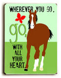 Wherever you go Wood Sign by Ginger Oliphant