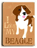I love my Beagle Wood Sign by Ginger Oliphant