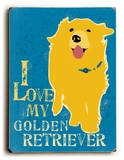 I love my Golden Retriever Wood Sign by Oliphant Ginger
